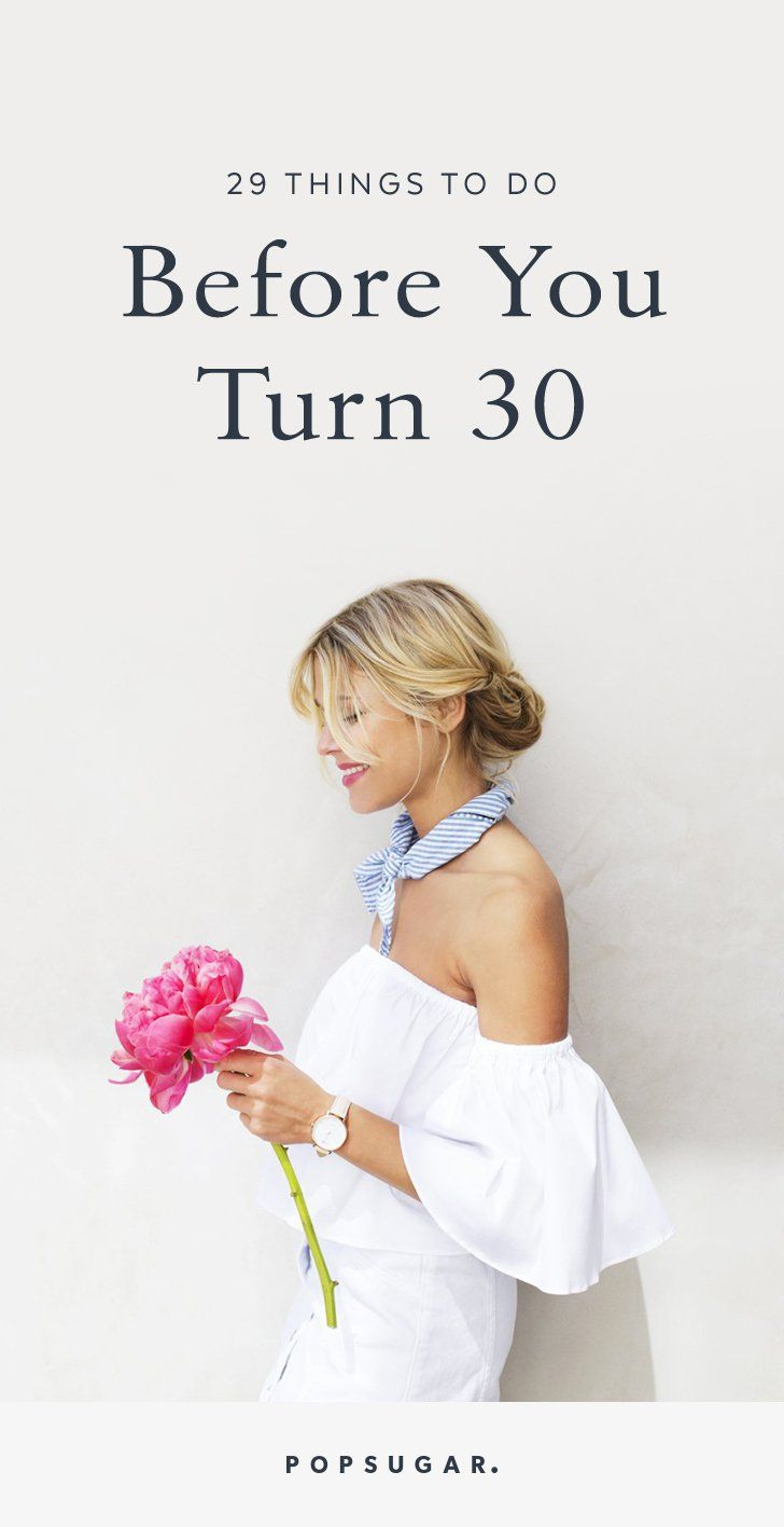 29 Things You Should Do Before Turning 30