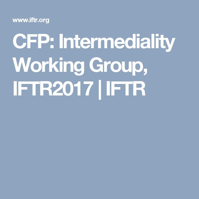 CFP: Intermediality Working Group, IFTR2017 | IFTR
