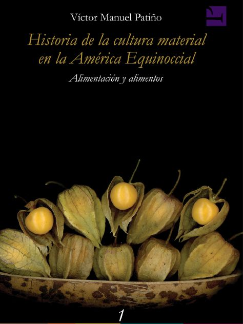 HISTORIA DE LA CULTURA MATERIAL EN LA AMERICA EQUINOCCIAL