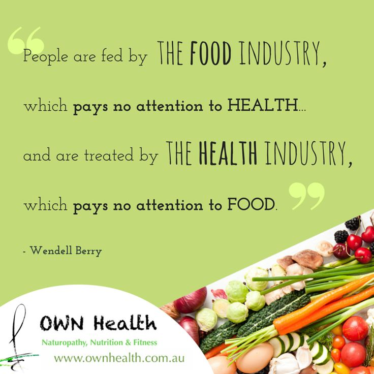 """""""People are fed by the food industry, which pays no attention to health...and are treated by the health industry, which pays no attention to food."""" - Wendell Berry"""