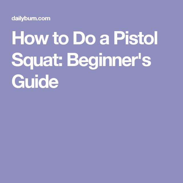 How to Do a Pistol Squat: Beginner's Guide