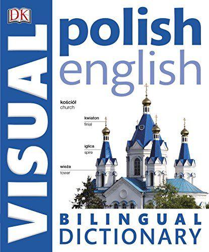 Polish-English Bilingual Visual Dictionary (DK Visual Dic... https://www.amazon.com/dp/1465451633/ref=cm_sw_r_pi_awdb_x_vWGIybEMXKRGG