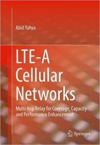 LTE-A Cellular Networks: Multi-hop Relay for Coverage, Capacity and Performance Enhancement