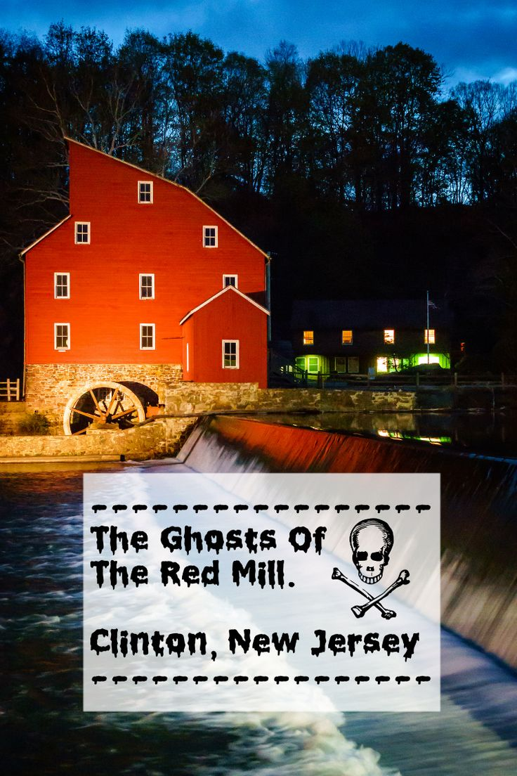 New Jersey | Clinton | Mill | Red Mill | Haunted | History | Ghosts | Attractions | Hunterdon | Paranormal