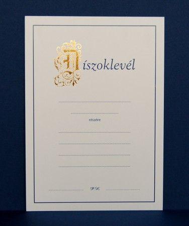 Egylapos díszoklevél. Címfelirat kezdőbetű magasfényű arannyal nyomva. Méret: 16x22,5 cm. Ár: 124 Ft/db.