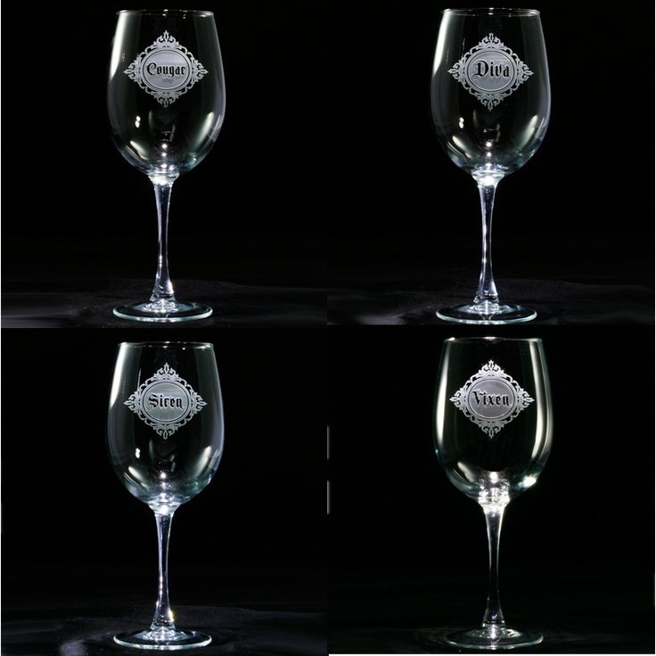 Delightful Confident Woman Wine Glass Set Of Four Includes Diva, Cougar, Vixen And  Siren Custom Engraved Etched On Wine Glasses.These Glasses Are A Really Fun  Gift For ...
