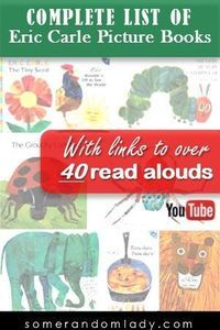Complete List of Eric Carle Picture Books with links to over 40 Read Alouds art, beginner books, book list, books, close read, education, elementary, Eric Carle, fun, Kindergarten, learning, links, literature, media, music, playlist, Preschool, read a