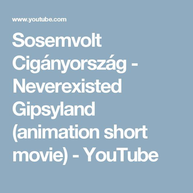 Sosemvolt Cigányország - Neverexisted Gipsyland (animation short movie) - YouTube