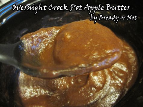 Bready or Not: Overnight Crock Pot Apple Butter