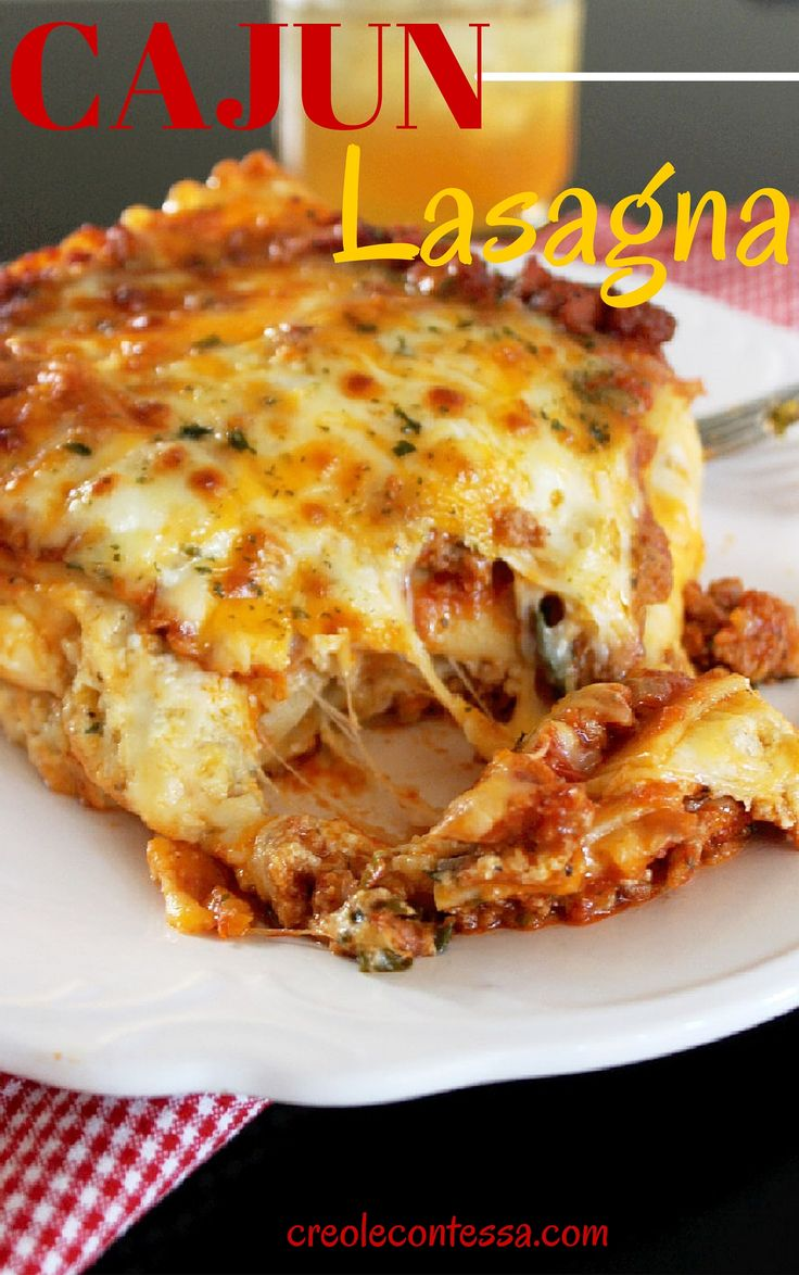 Cajun Lasagna by the Creole Contessa. - Put on your stretchy pants because you're going to want to gobble the whole thing! YUMMO!