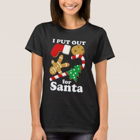 I Put Out For Santa Funny Christmas T-Shirt - tap, personalize, buy right now!