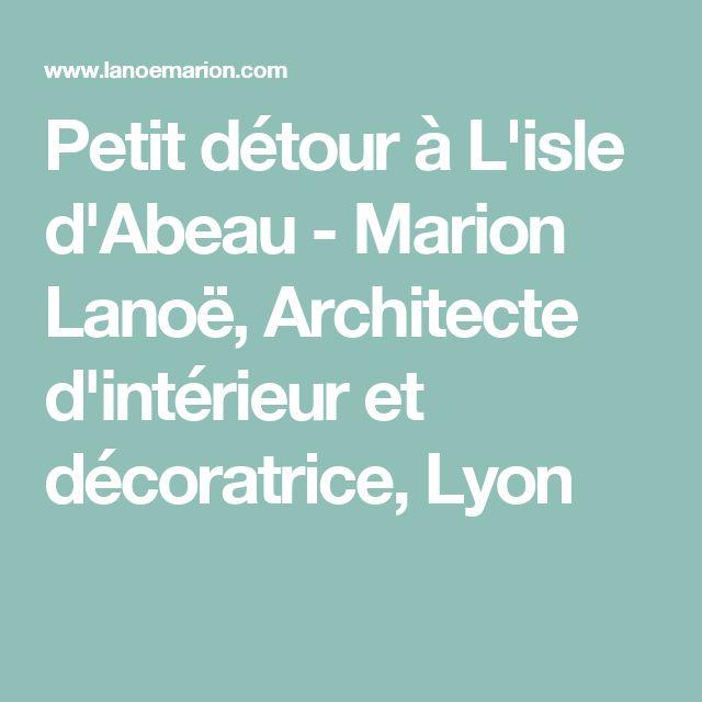 Petit détour à L'isle d'Abeau - Marion Lanoë, Architecte d'intérieur et décoratrice, Lyon