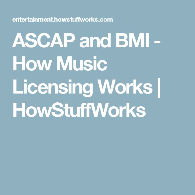 ASCAP and BMI - How Music Licensing Works | HowStuffWorks