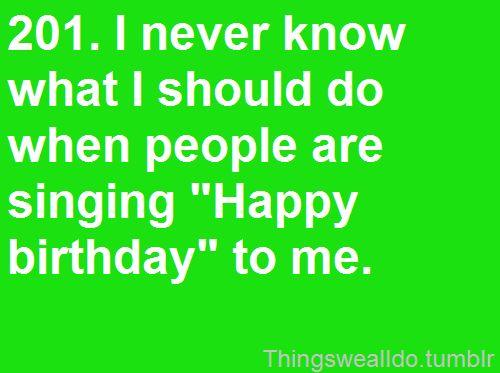 true: Happy Birthday, Awkward Moments, Quotes, Truth, So True, Funny Stuff, It S True
