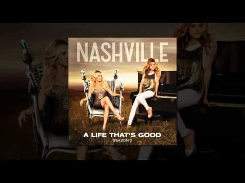 ▶ Nashville Cast - A Life That's Good (feat. Lennon & Maisy) - YouTube