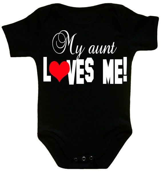 My AUNT loves me, aunt baby clothes, I love my aunt clothes, funny baby gift, aunt funny sayings baby, baby clothes with funny sayings