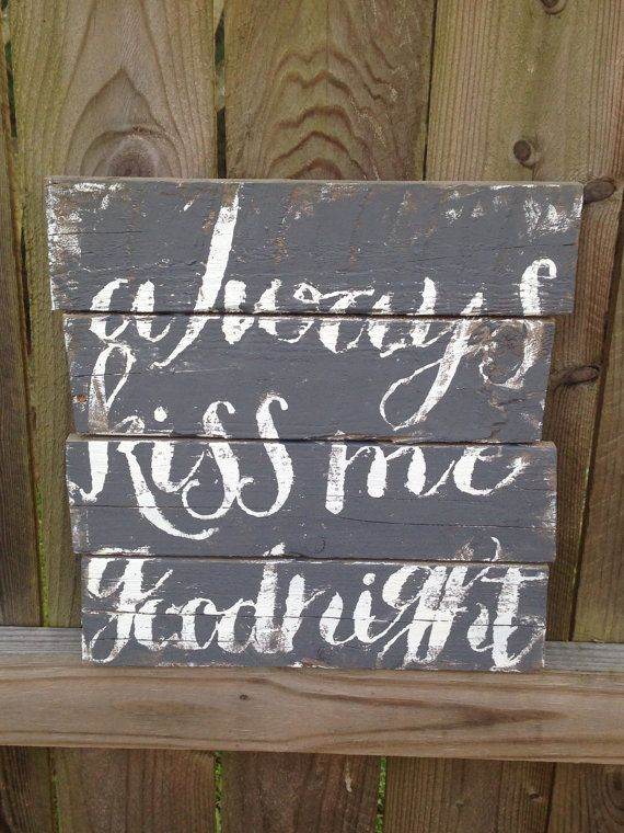 Always Kiss Me Goodnight Pallet Sign by PinkMagnoliaGandD on Etsy