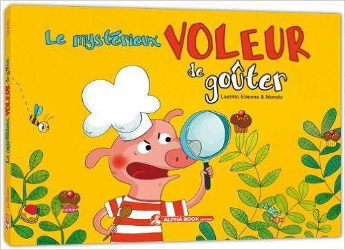 Amazon.fr - Le mystérieux voleur de goûter - Manola, Laetitia Etienne - Livres
