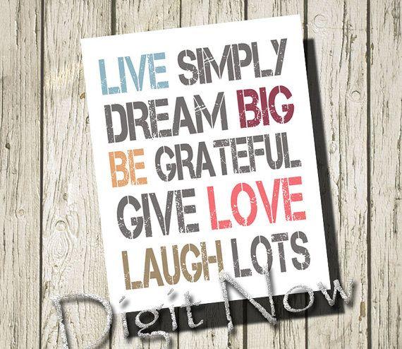Live Laugh Love Dream Quotes: Live Simply Dream Big Be Grateful Give Love Laugh Lots
