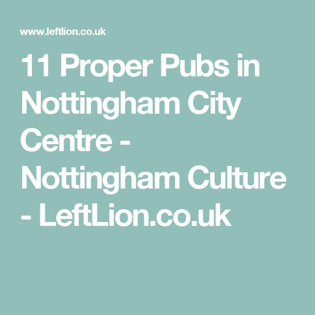 11 Proper Pubs in Nottingham City Centre - Nottingham Culture - LeftLion.co.uk