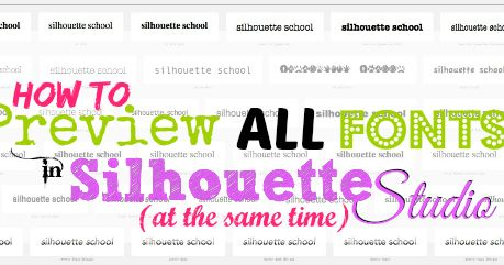 Preview All Fonts in Silhouette Studio Easily, Quickly and for Free - Silhouette School