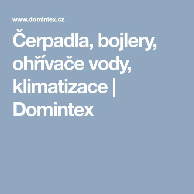 Čerpadla, bojlery, ohřívače vody, klimatizace | Domintex