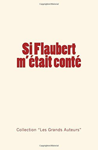 Si Flaubert m'était conté de Collection https://www.amazon.fr/dp/2366595174/ref=cm_sw_r_pi_dp_x_o3l2zbXPCRV1C