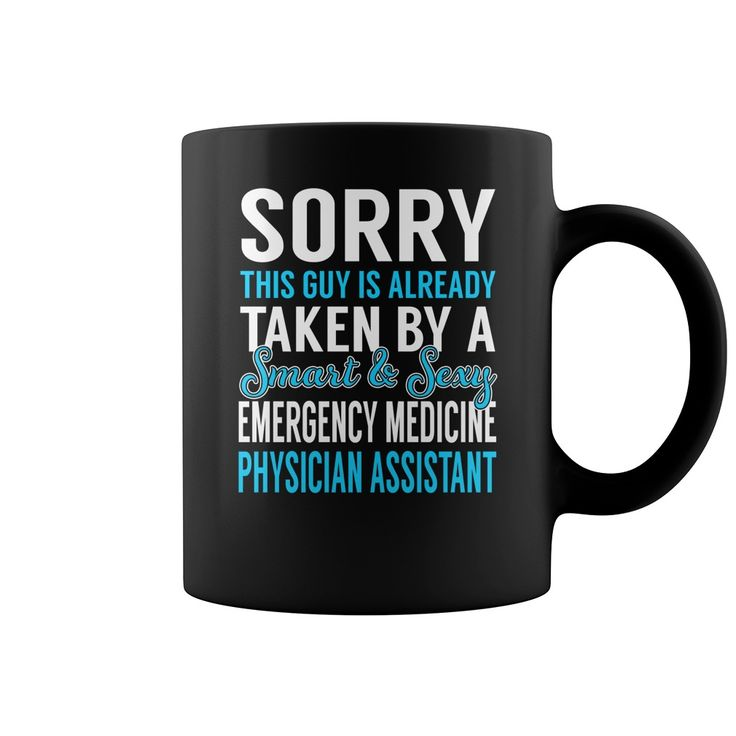 Sorry This Guy is Already Taken by a Smart and Sexy Emergency Medicine Physician Assistant Job Mug #gift #ideas #Popular #Everything #Videos #Shop #Animals #pets #Architecture #Art #Cars #motorcycles #Celebrities #DIY #crafts #Design #Education #Entertainment #Food #drink #Gardening #Geek #Hair #beauty #Health #fitness #History #Holidays #events #Home decor #Humor #Illustrations #posters #Kids #parenting #Men #Outdoors #Photography #Products #Quotes #Science #nature #Sports #Tattoos…