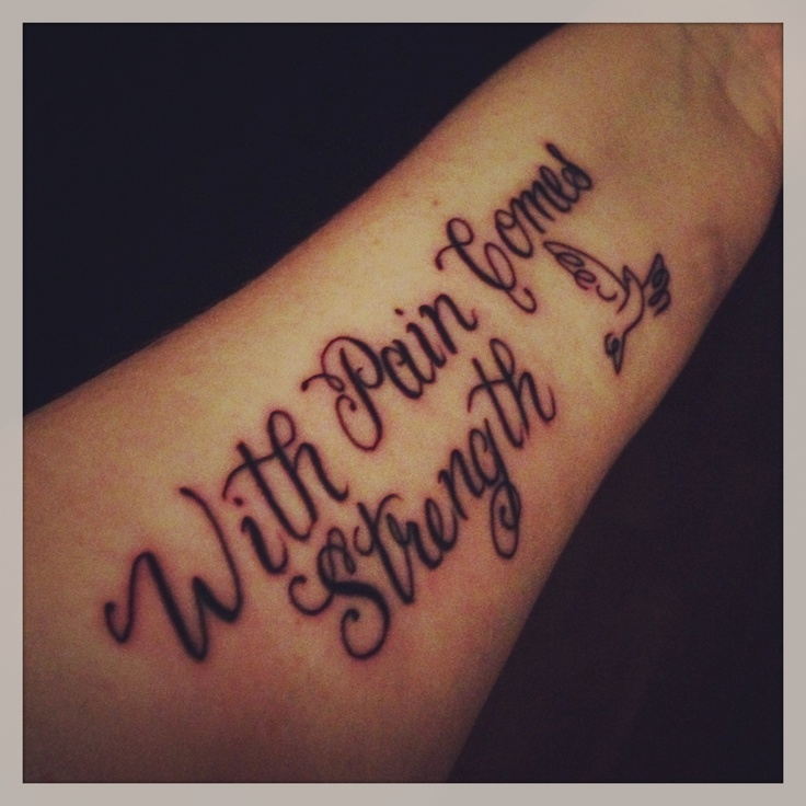 With Pain Comes Strength Tattoo With pain comes strength