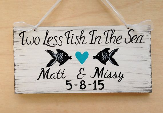 Two Less Fish In The Sea Sign Ring Bearer Sign Beach by iDecor4you