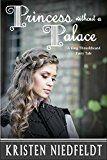 Free Kindle Book -   Princess without a Palace: A King Thrushbeard Fairy Tale