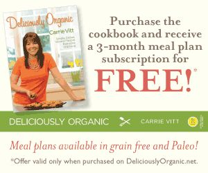 Purchase the Deliciously Organic cookbook and receive a 3-month meal plan subscription for FREE!