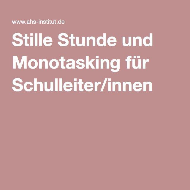 Stille Stunde und Monotasking für Schulleiter/innen -