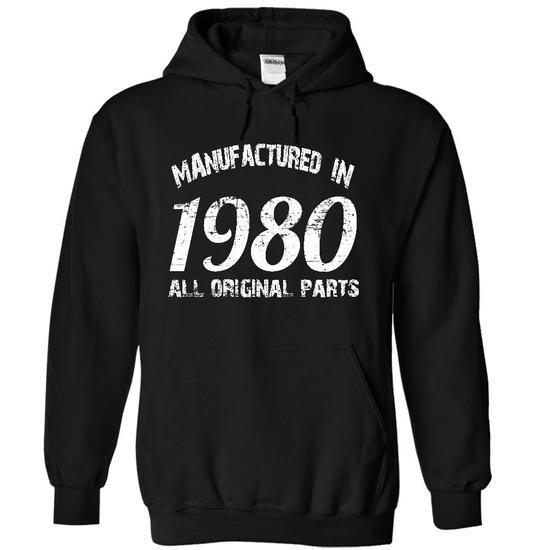 MANUFACTURED IN 1980 - ALL ORIGINAL PART T-Shirt Hoodie Sweatshirts aui. Check price ==► http://graphictshirts.xyz/?p=78777