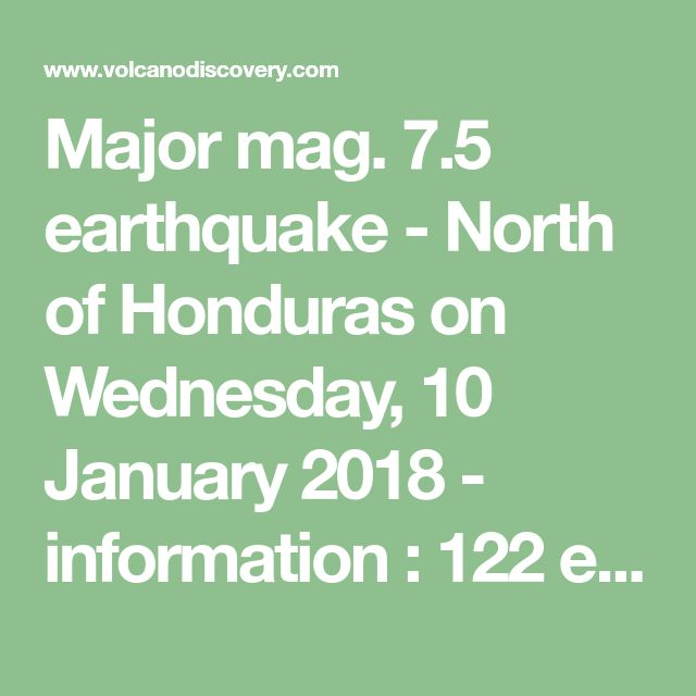 Major mag. 7.5 earthquake - North of Honduras on Wednesday, 10 January 2018 - information : 122 experience reports