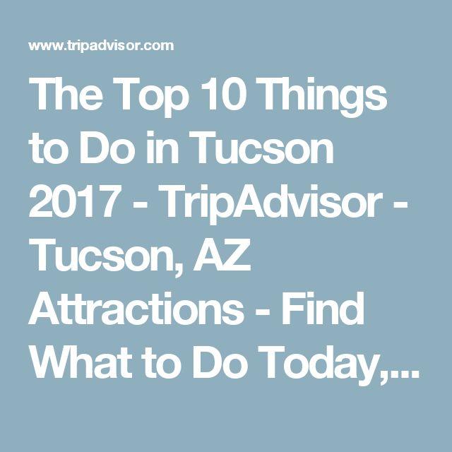 The Top 10 Things To Do In Frankfurt 2017 Tripadvisor: Best 25+ Tucson 2017 Ideas On Pinterest