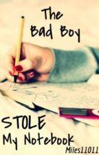 The Bad Boy Stole My Notebook - Wattpad