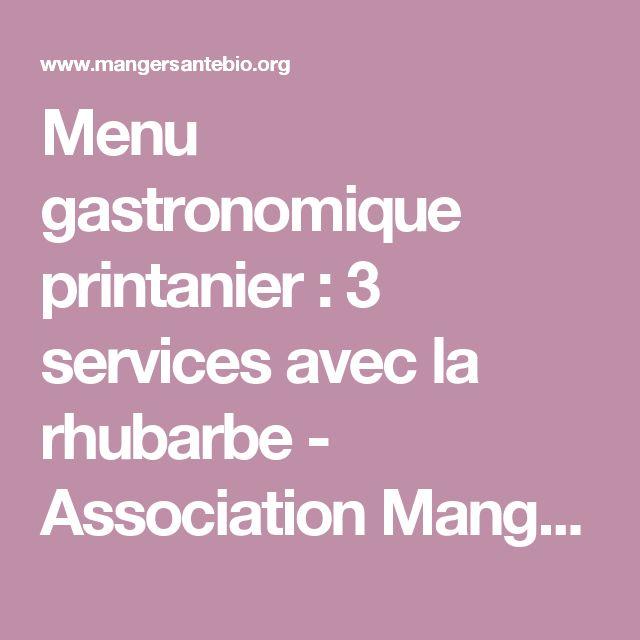 Menu gastronomique printanier : 3 services avec la rhubarbe - Association Manger Santé Bio
