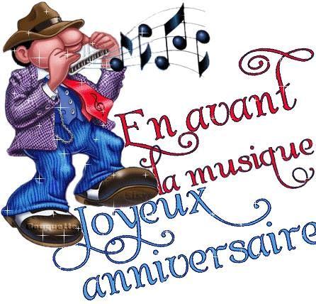 En avant la musique... Joyeux Anniversaire!