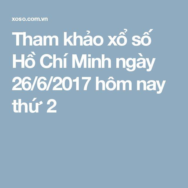 Tham khảo xổ số Hồ Chí Minh ngày 26/6/2017 hôm nay thứ 2