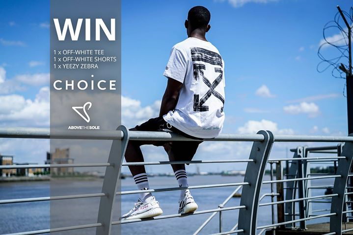 WIN 1 x Off-White Tee 1 x Off-White Shorts 1 x Yeezy Zebra To Enter: 1. Follow Above The Sole and Choice Store on Facebook 2. Like and Share this post 3. Comment your clothing size and U.K shoe size Good luck! The competition ends at 8.30pm on 08.08.17.