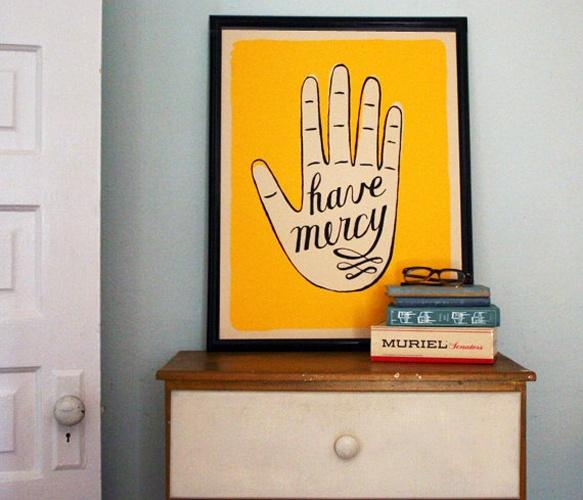 Have Mercy Print!: Prints Art, Home Interiors, Frames Prints, Jordans Grace, Mercy Poster, Modern House, Design Home, Mercy Prints, Full House