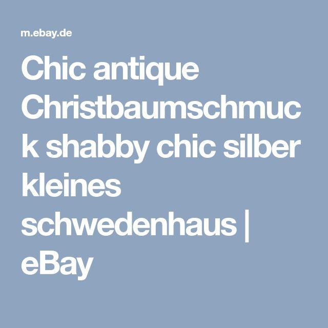 Chic antique Christbaumschmuck shabby chic silber kleines schwedenhaus | eBay