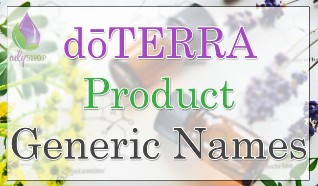 This is a listing of doTERRA product generic names. From oil blends to health and wellness products, I have listed all current doTERRA products.