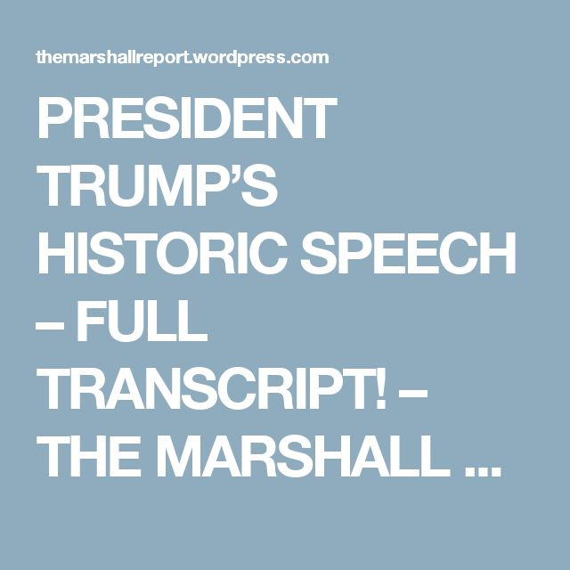 PRESIDENT TRUMP'S HISTORIC SPEECH – FULL TRANSCRIPT! – THE MARSHALL REPORT