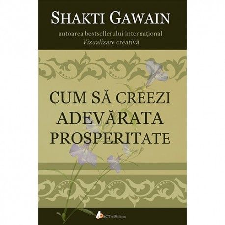 Cum sa creezi adevarata prosperitate (ed. tiparita)