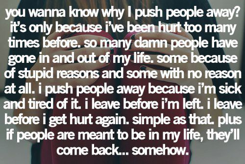 Sometimes It S Better To Push Someone Away Not Because: 629 Best Quotes I Like Images On Pinterest