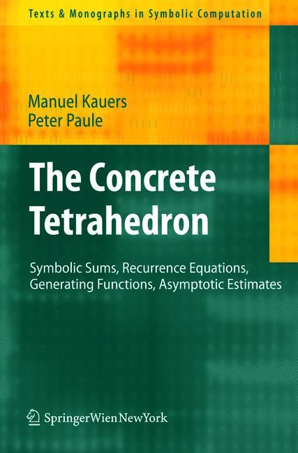 The concrete tetrahedron : symbolic sums, recurrence      equations, generating functions, asympotic estimates / by Manuel      Kauers, Peter Paule.-- Vienna : Springer, 2011.