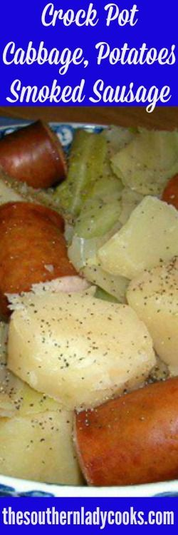 This is a great recipe for dinner on a cold night  when you just need some comfort food. 1/2 head cabbage cut into chunks5 or 6 potatoes peeled and cut into chunks1 lb. smoked sausage cut into piec…