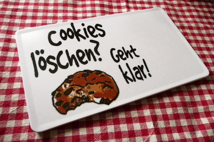 *ACHTUNG: BITTE VORHER NACH DER VERFÜGBARKEIT FRAGEN; HABE ICH HEUTE MIT ZUM MARKT GENOMMEN*    Motiv: *Cookies löschen? Geht klar!*    Frühstücksbret